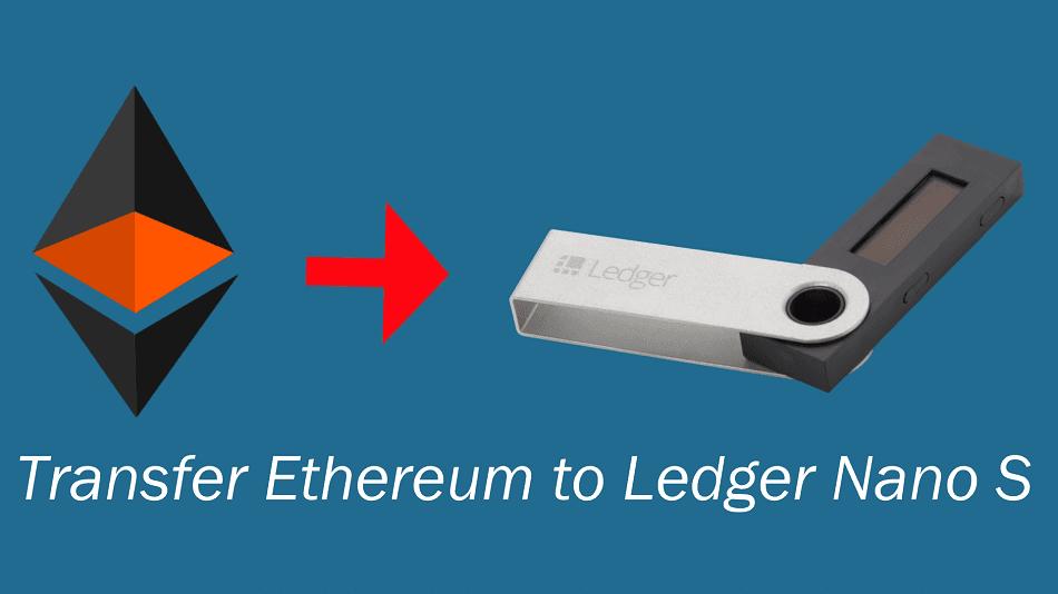 transfer ethereum to ledger nano s