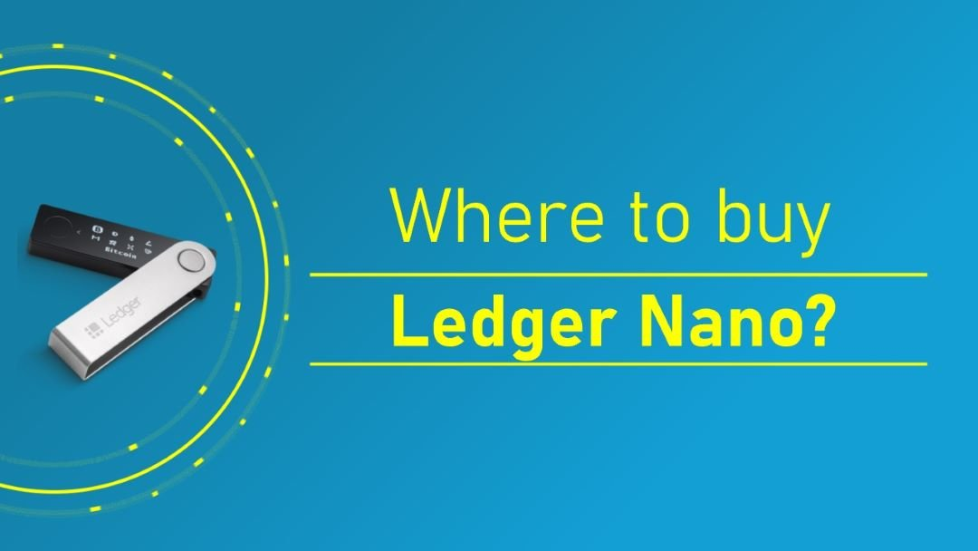 Where to Buy Ledger Nano